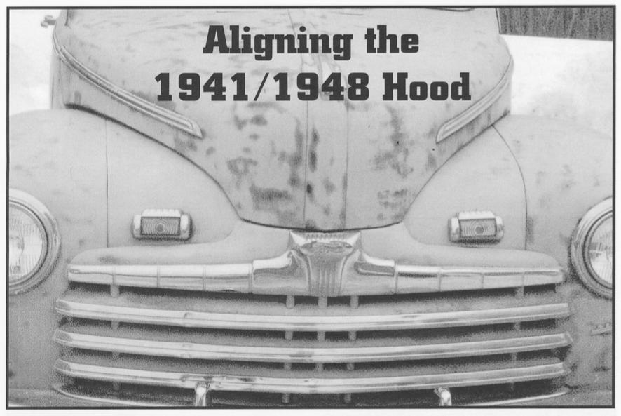 Aligning the 1941-1948 Hood By Mark Kicsak